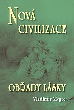 Nová civilizace - Obřady lásky - 8.díl/2.část